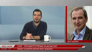 CHP-İYİ Parti ittifakı olacak mı? Konuk: Rıfat Başaran