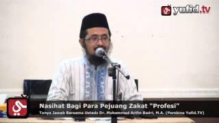 Tanya Jawab Agama: Hukum Zakat Zakat Profesi - Ustadz Dr. Muhammad Arifin Badri, M.A.