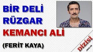 Kemancı Ali Kimdir Bir Deli Rüzgar Oyuncuları Ferit Kaya Fox TV