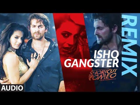Ishq Gangster - Remix | Shortcut Romeo | Neil Nitin Mukesh, Ameesha Patel | Himesh Reshammiya