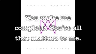 Justin Bieber - All That Matters Lyric Video