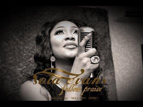 Sola Evans Follow Praise Lyrics