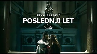 SEKA ALEKSIC - POSLEDNJI LET (OFFICIAL VIDEO)