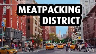 Meatpacking District: Most Glamorous Neighborhood in New York City