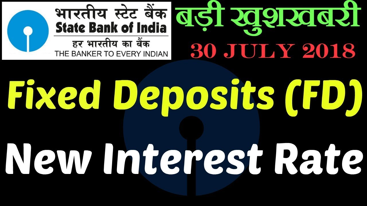 SBI Fixed Deposit (FD) Latest Interest Rates 2018 | Retail Domestic Term  Deposits calculator 2019