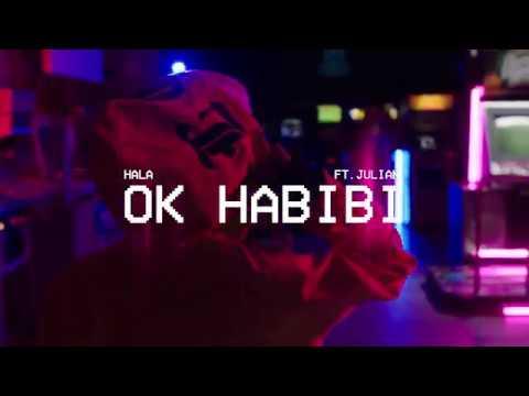 Hala - Ok Habibi (Feat. Julian) | حلا - اوكي حبيبي