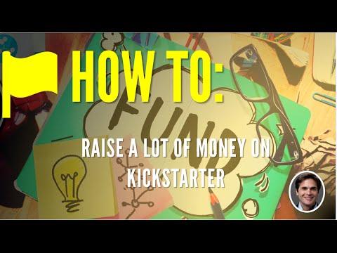 How to Raise a lot of Money on Kickstarter