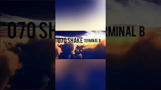 070 Shake - Terminal B   Slow Version