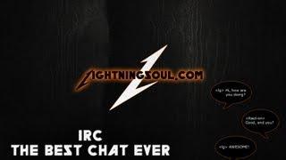 ϟ IRC - The Best Chat Ever ϟ