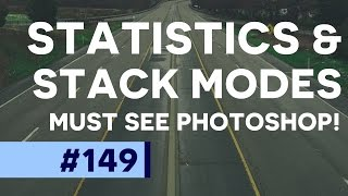 Must See Photoshop Tutorial: Statistics & Stack Modes in Photoshop CC!