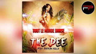 The Dee Ft. Dayron Killa - Tout Le Monde Danse (Radio Edit)
