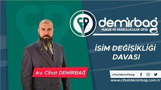 İSİM DEĞİŞİKLİĞİ DAVASI - Arabulucu Avukat Cihat DEMİRBAĞ