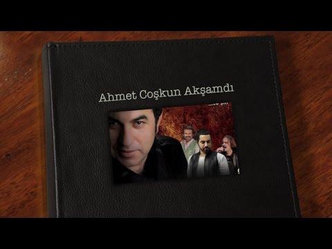 Ahmet Coşkun - Akşamdı