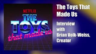 TFU News and Views - Episode 0019 - Interview with Brian Volk-Weiss, The Toys That Made Us