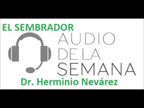 EL SEMBRADOR - Dr  Herminio Nevárez