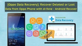 [Oppo Data Recovery]:Recover Deleted or Lost Data from Oppo Phone with dr.fone - Android Recover