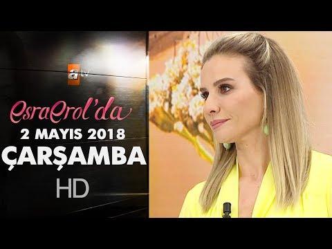 Esra Erol'da 2 Mayıs 2018 | Çarşamba