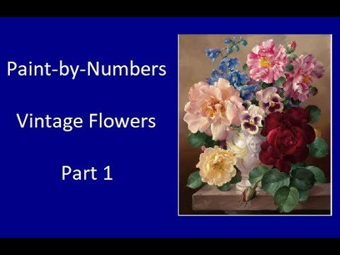 Paint by Numbers |  Vintage Flowers | Part 1