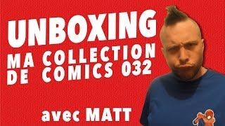 Unboxing : ma collection de comics 32