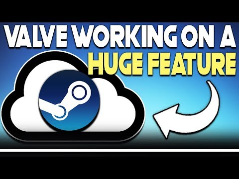 VALVE WORKING ON HUGE FEATURE FOR STEAM - GAME STREAMING COMING?
