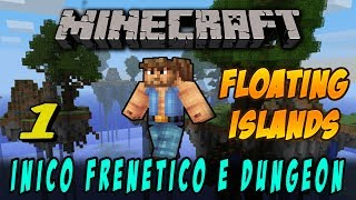 Minecraft Floating Islands #1-Inicio Frenetico e 1º Dungeon