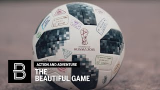 The Beautiful Game: 14 Days, 14 Countries, 4 Champions, Millions of Fans, 1 Ball (World Cup 2018)