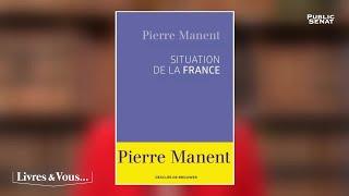 Alain Badiou, Pierre Manent : A-t-on raison de se révolter ? - Livres & Vous... (08/06/2018)