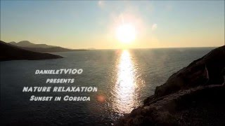 NATURE RELAXATION Sunset In Corsica MUSIC ZEN 7 Min