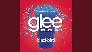 Blackbird (Glee Cast Version)