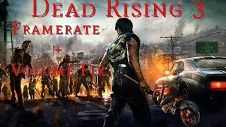 Dead Rising 3 PC Fix for Capping Over 30fps and Low Volume