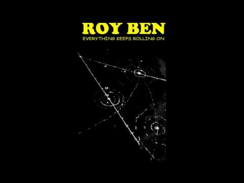 Roy Ben - EVERYTHING KEEPS ROLLING ON