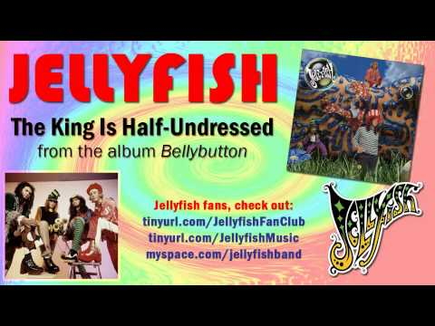 Jellyfish - The King Is Half-Undressed