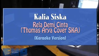 Download Kalia Siska - Rela Demi Cinta THOMAS ARYA COVER SKA (KARAOKE TANPA VOCAL)