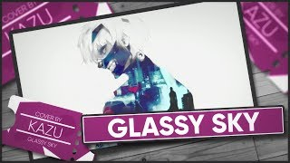 Tokyo Ghoul√A 「Glassy Sky」 - Cover by Kazu [English Version]