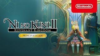 Ni no Kuni II: Revenant Kingdom PRINCE'S EDITION - Launch Trailer - Nintendo Switch