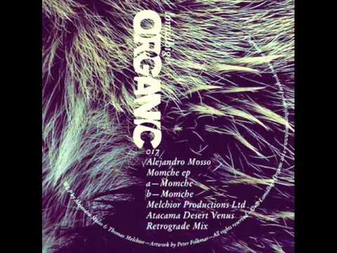 Alejandro Mosso - Momche (Melchior Productions Ltd. Atacama Desert Venus Retrograde Mix)