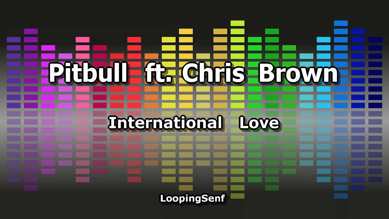 Download Pitbull ft. Chris Brown - International Love - Lyric Video