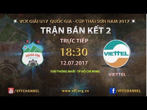 FULL | HOÀNG ANH GIA LAI vs VIETTEL | BÁN KẾT 2 VCK U17 QUỐC GIA 2017