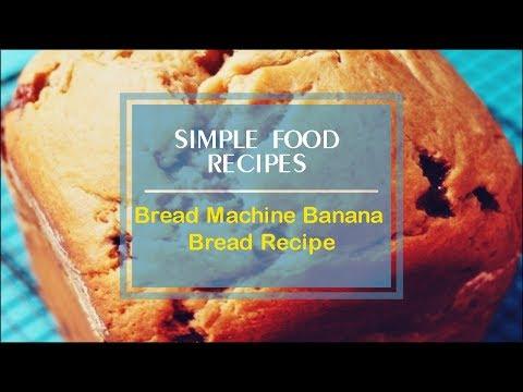 Bread Machine Banana Bread Recipe