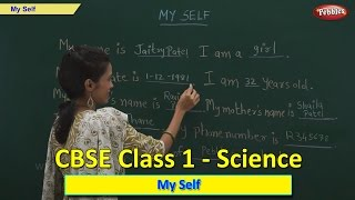 My Self | Class 1 CBSE Science | Science Syllabus Live Videos | Video Training