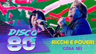 Ricchi E Poveri - Cosa Sei (Дискотека 80-х 2017)