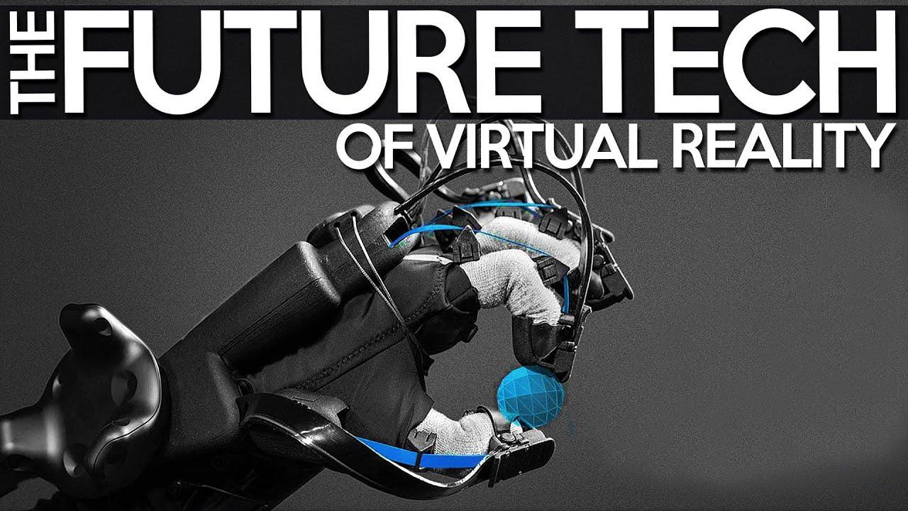 Future Tech Of Virtual Reality | Future Emerging Technologies