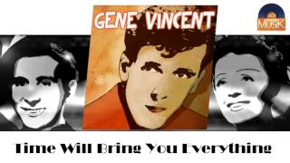 Gene Vincent - Time Will Bring You Everything (HD) Officiel Seniors Musik