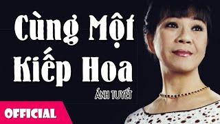 Cùng Một Kiếp Hoa - Ánh Tuyết [Official MV]