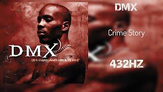 DMX - Crime Story (432HZ)