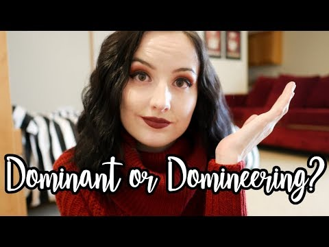 Dominant vs. Domineering [Or: Being a Good Dom]