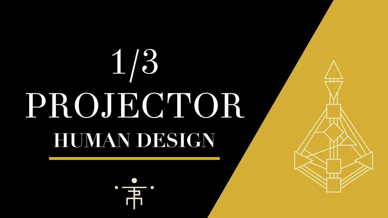 1/3 Projector | Human Design