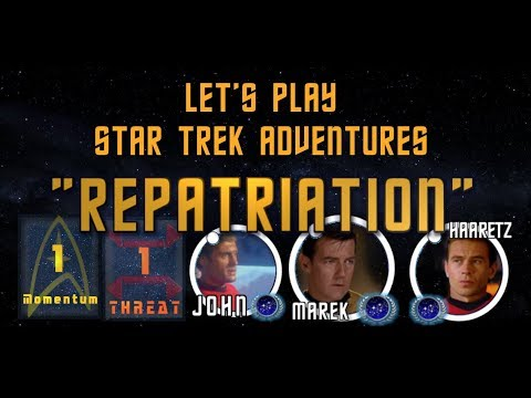 "Let's Play Star Trek Adventures - ""Repatriation"" - a roll20/discord experience"