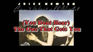 Juice Newton - You Dont Hear The One That Gets You YouTube Videos