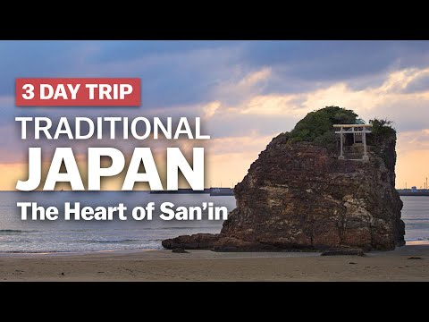 3 Day Trip to Traditional Japan in the Heart of the San'in Region | japan-guide.com